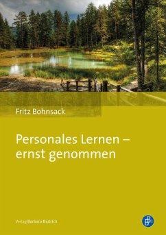 Personales Lernen - ernst genommen (eBook, PDF) - Bohnsack, Fritz
