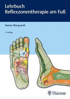 Lehrbuch Reflexzonentherapie am Fuß (eBook, PDF) - Marquardt, Hanne