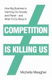 Competition is Killing Us (eBook, ePUB)