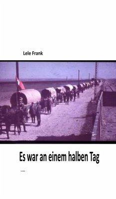 Es war an einem halben Tag (eBook, ePUB) - Frank, Lele