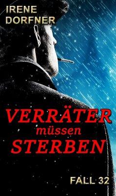 Verräter müssen sterben (eBook, ePUB) - Dorfner, Irene