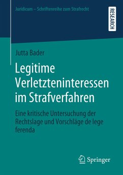 Legitime Verletzteninteressen im Strafverfahren - Bader, Jutta