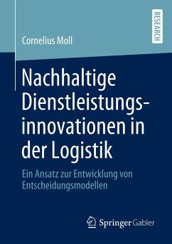 Nachhaltige Dienstleistungsinnovationen in der Logistik - Moll, Cornelius