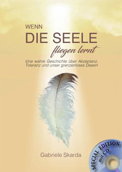 Wenn die Seele fliegen lernt (Special Edition) mit CD - Skarda, Gabriele