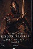 DIE KREUZFAHRER - SCHWERT UND SCHILD, BAND 1