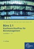 Büro 2.1, Lernsituationen XL, Lernfelder 7 - 13 / Büro 2.1 - Kaufmann/Kauffrau für Büromanagement