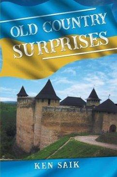 Old Country Surprises (eBook, ePUB) - Saik, Ken
