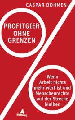 Profitgier ohne Grenzen (Mängelexemplar) - Dohmen, Caspar