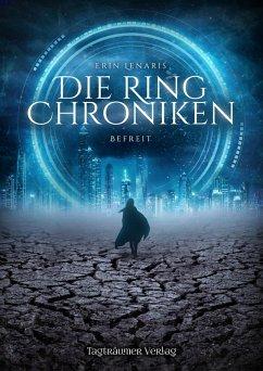 Die Ring Chroniken 2 - Befreit (eBook, ePUB) - Lenaris, Erin