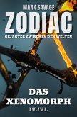 Zodiac - Gejagter zwischen den Welten IV: Das Xenomorph (eBook, ePUB)