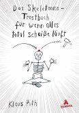 Das Skeletoons-Trostbuch für wenn alles total scheiße läuft (Mängelexemplar)