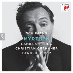Schumann: Myrthen - Gerhaher,Christian/Huber,Gerold/Tilling,Camilla