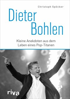 Dieter Bohlen (eBook, ePUB) - Spöcker, Christoph