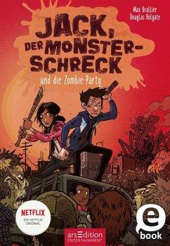 Jack, der Monsterschreck, und die Zombie-Party / Jack, der Monsterschreck Bd.2 (eBook, ePUB) - Brallier, Max