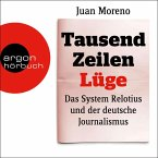 Tausend Zeilen Lüge - Das System Relotius und der deutsche Journalismus (Ungekürzte Lesung) (MP3-Download)
