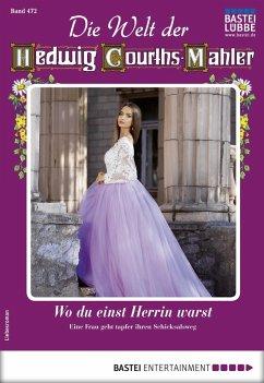 Die Welt der Hedwig Courths-Mahler 472 - Liebesroman (eBook, ePUB) - Hochried, Ina von