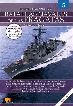 Breve historia de las batallas navales de las fragatas (eBook, ePUB) - San Juan, Víctor