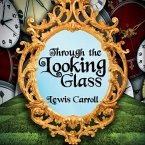 Through the Looking Glass - Alice 2 (Unabridged) (MP3-Download)
