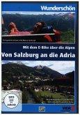 Von Salzburg bis zur Adria - mit dem E-Bike durch die Alpen, 1 DVD