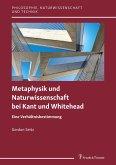 Metaphysik und Naturwissenschaft bei Kant und Whitehead