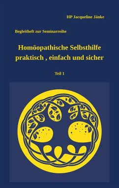 Homöopathische Selbsthilfe - praktisch, einfach und sicher Teil 1 Atemwegsinfekte - Jänke, Jacqueline