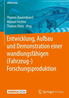 Entwicklung, Aufbau und Demonstration einer wandlungsfähigen (Fahrzeug-) Forschungsproduktion