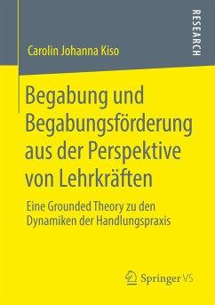 Begabung und Begabungsförderung aus der Perspektive von Lehrkräften - Kiso, Carolin Johanna