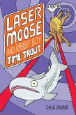 Laser Moose and Rabbit Boy: Time Trout (Laser Moose and Rabbit Boy series, Book 3) (eBook, ePUB)