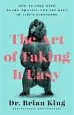 The Art of Taking It Easy (eBook, ePUB)