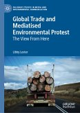 Global Trade and Mediatised Environmental Protest (eBook, PDF)