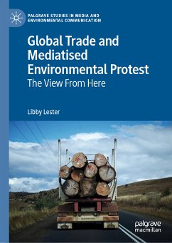 Global Trade and Mediatised Environmental Protest (eBook, PDF) - Lester, Libby