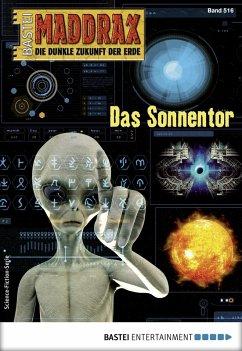 Das Sonnentor / Maddrax Bd.516 (eBook, ePUB) - Vennemann, Sascha
