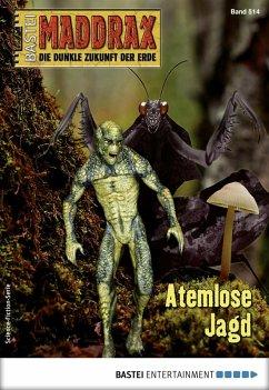 Atemlose Jagd / Maddrax Bd.514 (eBook, ePUB) - Hill, Ian Rolf