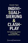 Indivisualisierung & Clashplay (eBook, PDF)