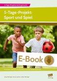 5-Tage-Projekt: Sport und Spiel (eBook, PDF)