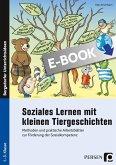 Soziales Lernen mit kleinen Tiergeschichten (eBook, PDF)
