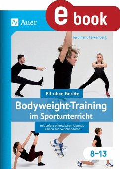Bodyweight-Training im Sportunterricht 8-13 (eBook, PDF) - Falkenberg, Ferdinand