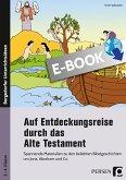Auf Entdeckungsreise durch das Alte Testament (eBook, PDF)