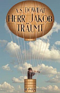 Herr Jakob träumt (eBook, ePUB) - Dowidat, A. S.