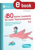 80 kleine Lesetexte für mehr Textverständnis 1/2 (eBook, PDF)
