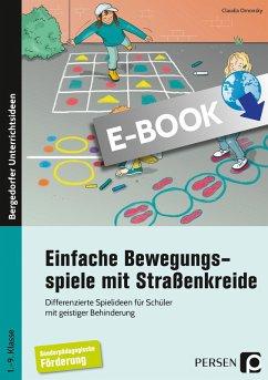 Einfache Bewegungsspiele mit Straßenkreide (eBook, PDF) - Omonsky, Claudia