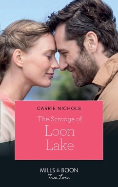 The Scrooge Of Loon Lake (Mills & Boon True Love) (Small-Town Sweethearts, Book 4) (eBook, ePUB) - Nichols, Carrie