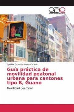 Guía práctica de movilidad peatonal urbana para cantones tipo B, Guano - Yánez Cepeda, Cynthia Fernanda