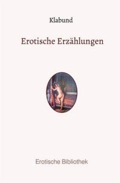 Erotische Erzählungen - Klabund