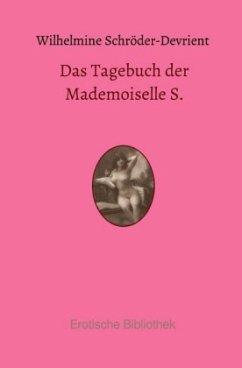 Das Tagebuch der Mademoiselle S. - Schröder-Devrient, Wilhelmine