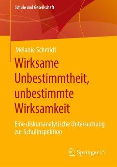 Wirksame Unbestimmtheit, unbestimmte Wirksamkeit - Schmidt, Melanie