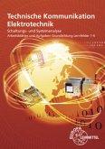 Technische Kommunikation Elektrotechnik, Arbeitsblätter und Aufgaben, Grundbildung, Lernfeld 1-4