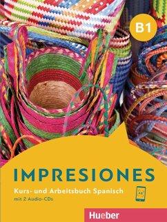 Impresiones B1. Kurs- und Arbeitsbuch mit 2 Audio-CDs - Varela Navarro, Montserrat; Sánchez Triana, Luz Astrid; Balboa Sánchez, Olga; Teissier de Wanner, Claudia; Villarino Cirici, Berta