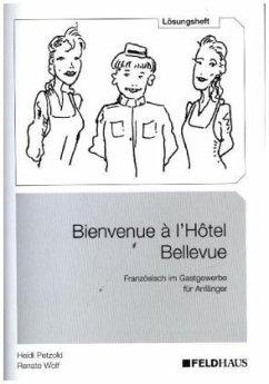 Bienvenue à l´Hôtel Bellevue - Lösungsheft - Petzold, Heidi; Wolf, Renate