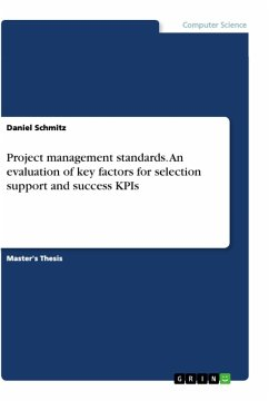 Project management standards. An evaluation of key factors for selection support and success KPIs